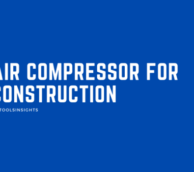 Best air compressor for construction