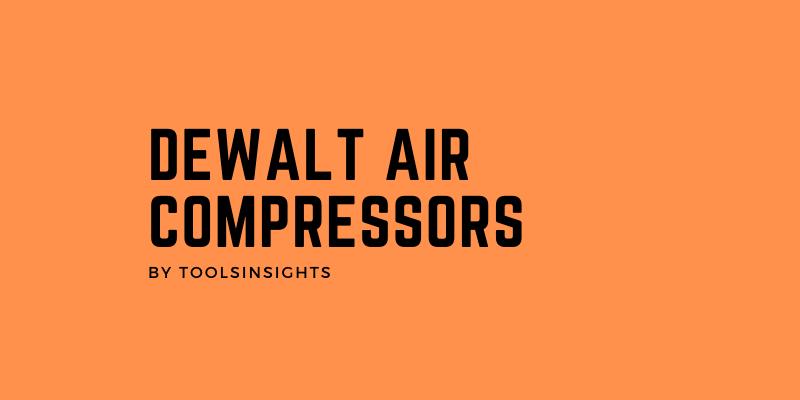 Dewalt air compressors