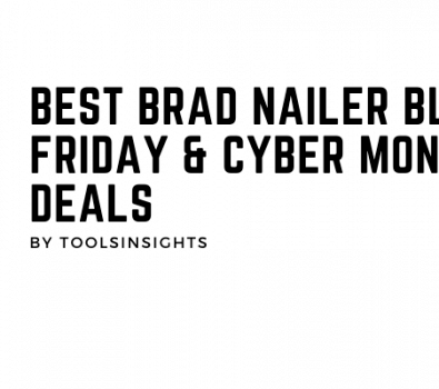 Best Brad Nailer Black Friday & Cyber Monday Deals