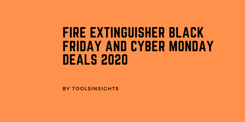 Best fire extinguisher black Friday and Cyber Monday deals