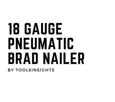18 gauge pneumatic brad nailer